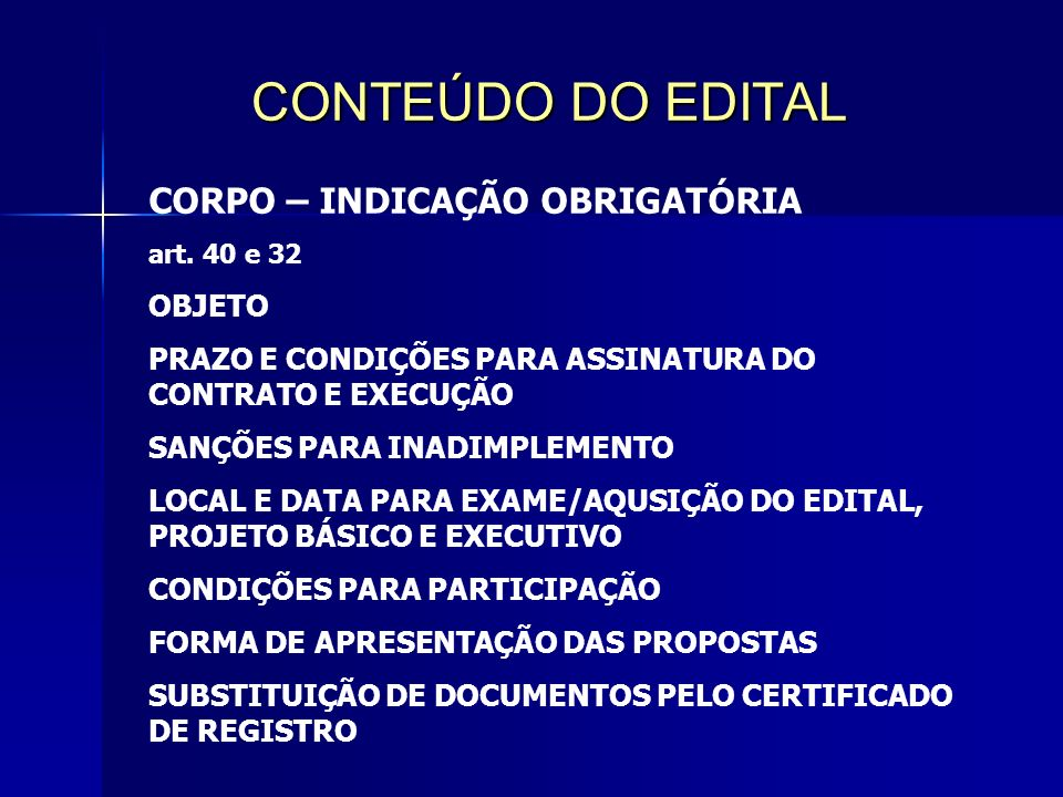 CONTEÚDO DO EDITAL CORPO – INDICAÇÃO OBRIGATÓRIA OBJETO