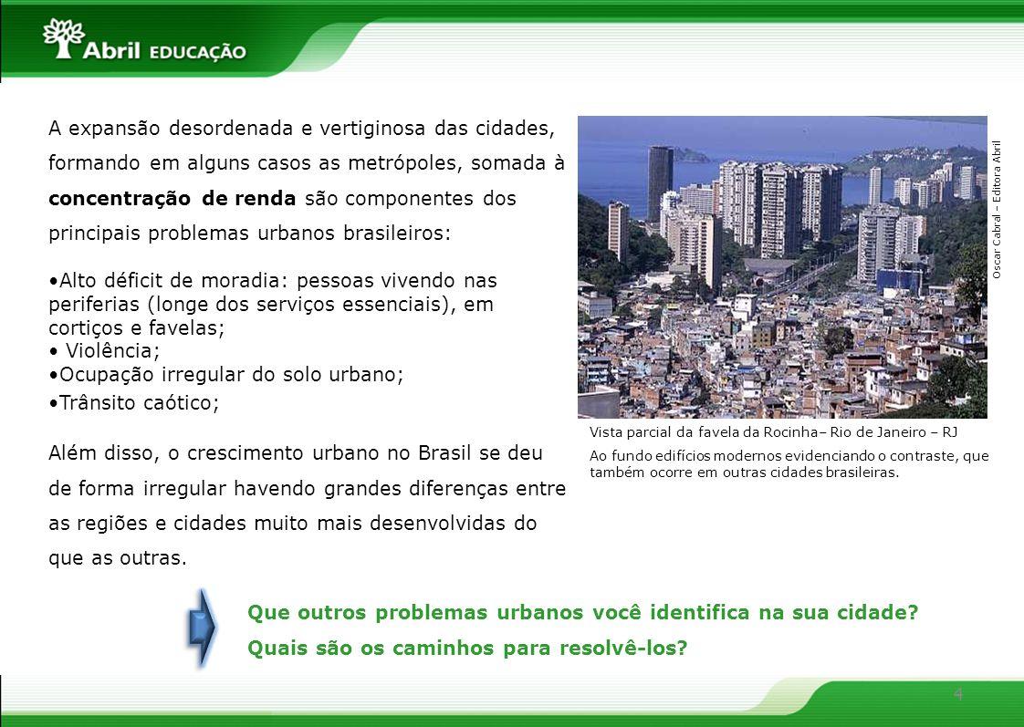 Ocupação irregular do solo urbano; Trânsito caótico;