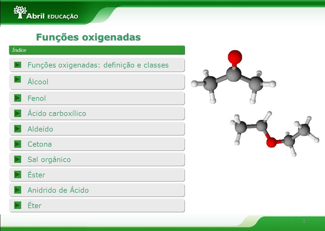 Funções oxigenadas Funções oxigenadas: definição e classes Álcool