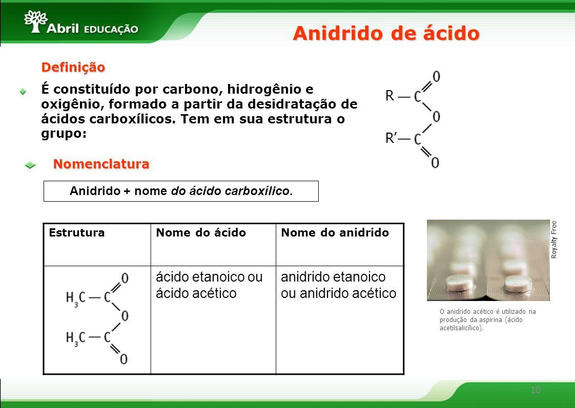 Anidrido + nome do ácido carboxílico.