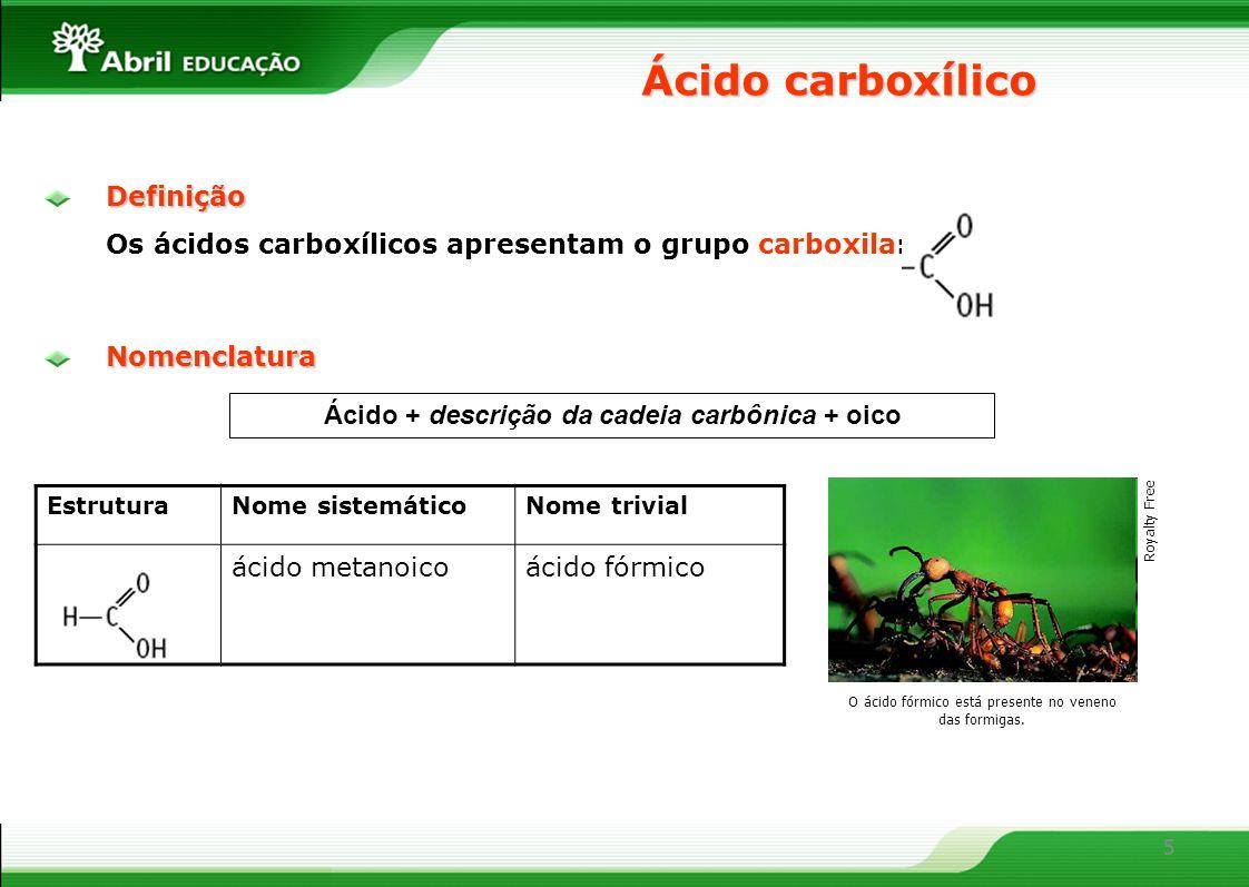 Ácido + descrição da cadeia carbônica + oico