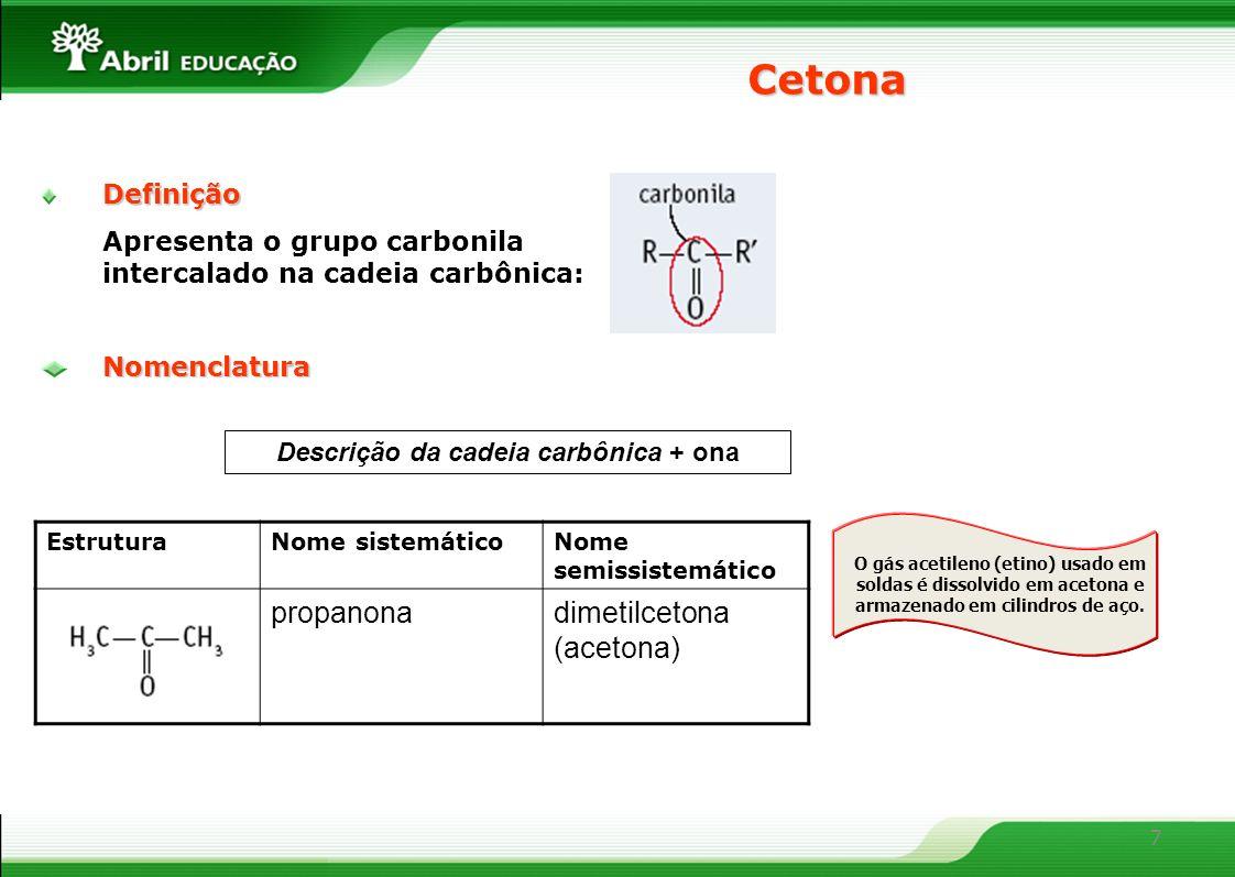 Descrição da cadeia carbônica + ona