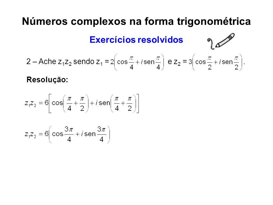 Números complexos na forma trigonométrica Exercícios resolvidos