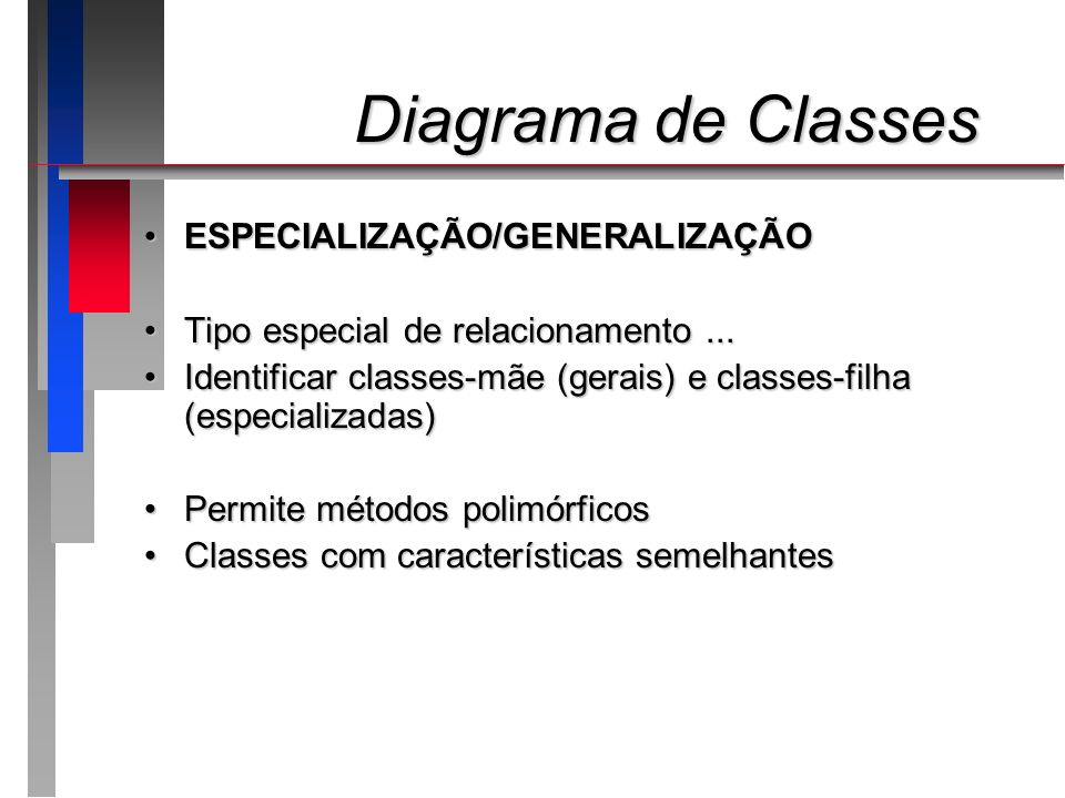 Diagrama de Classes ESPECIALIZAÇÃO/GENERALIZAÇÃO
