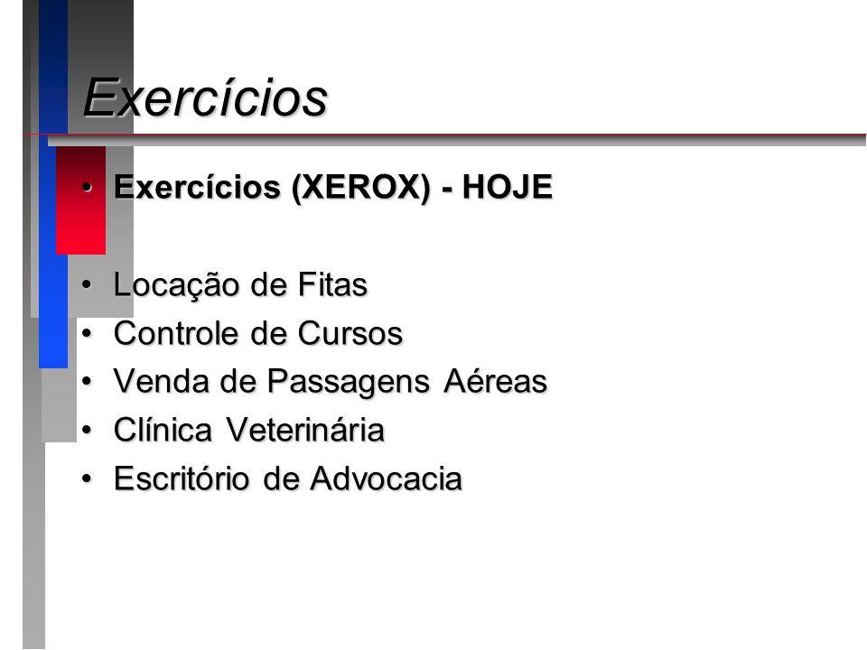 Exercícios Exercícios (XEROX) - HOJE Locação de Fitas