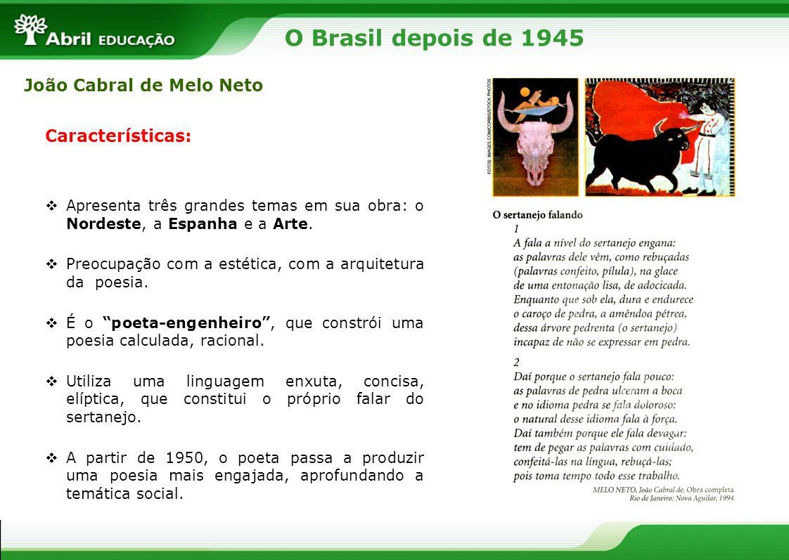 O Brasil depois de 1945 João Cabral de Melo Neto Características: