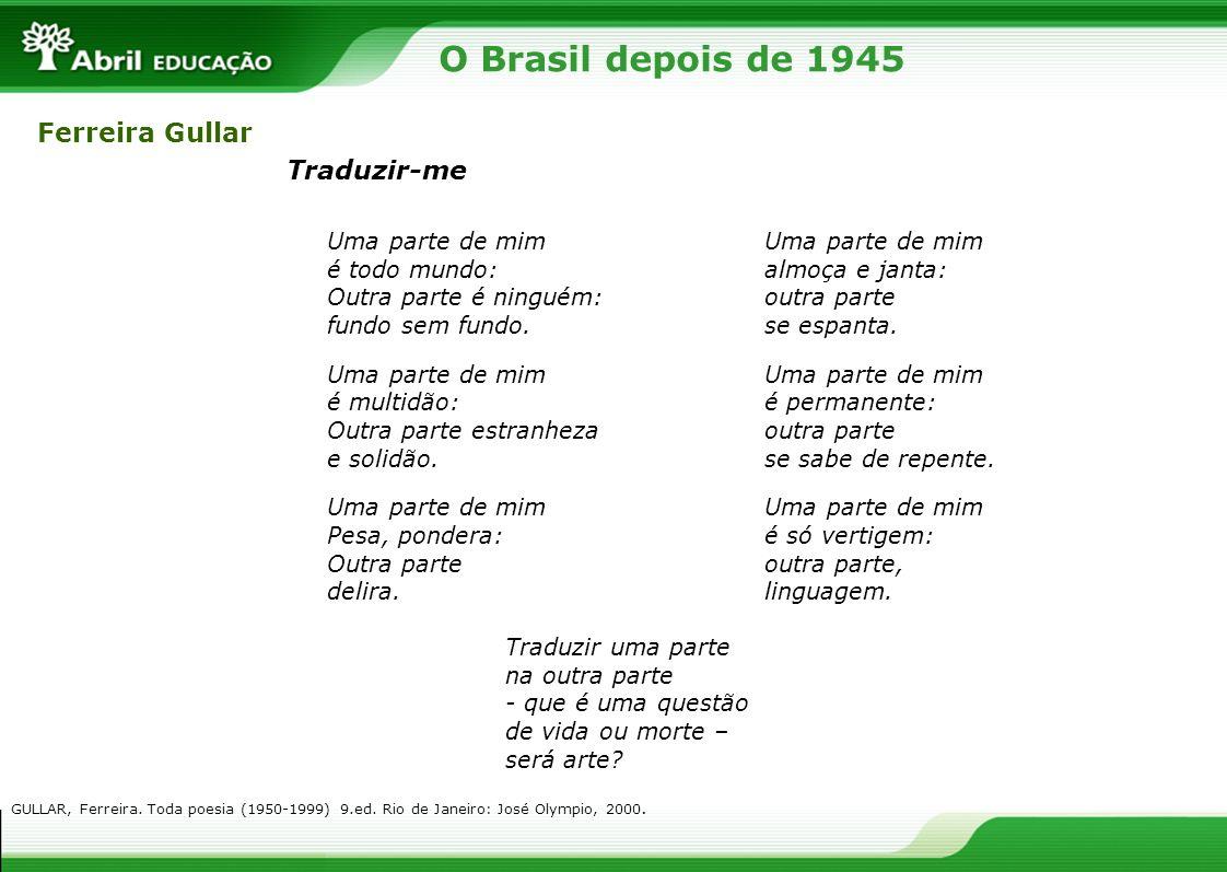 O Brasil depois de 1945 Ferreira Gullar Traduzir-me Uma parte de mim