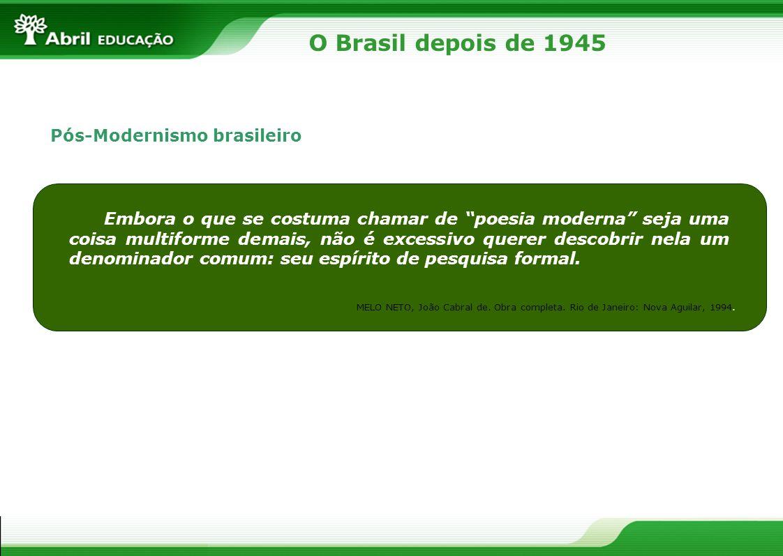 O Brasil depois de 1945 Pós-Modernismo brasileiro