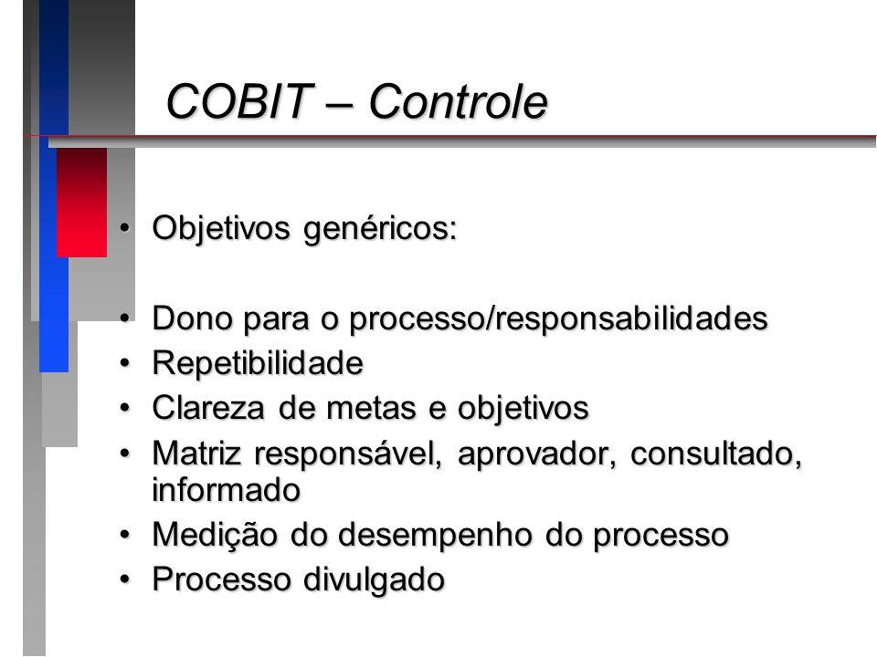 COBIT – Controle Objetivos genéricos: