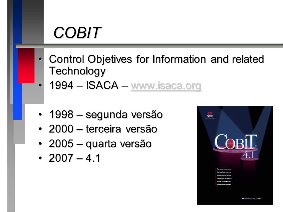 COBIT Control Objetives for Information and related Technology
