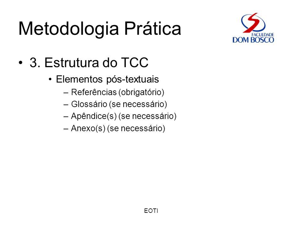 Metodologia Prática 3. Estrutura do TCC Elementos pós-textuais