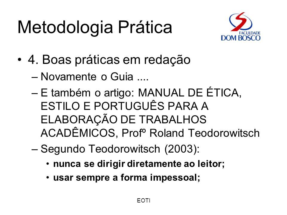 Metodologia Prática 4. Boas práticas em redação Novamente o Guia ....