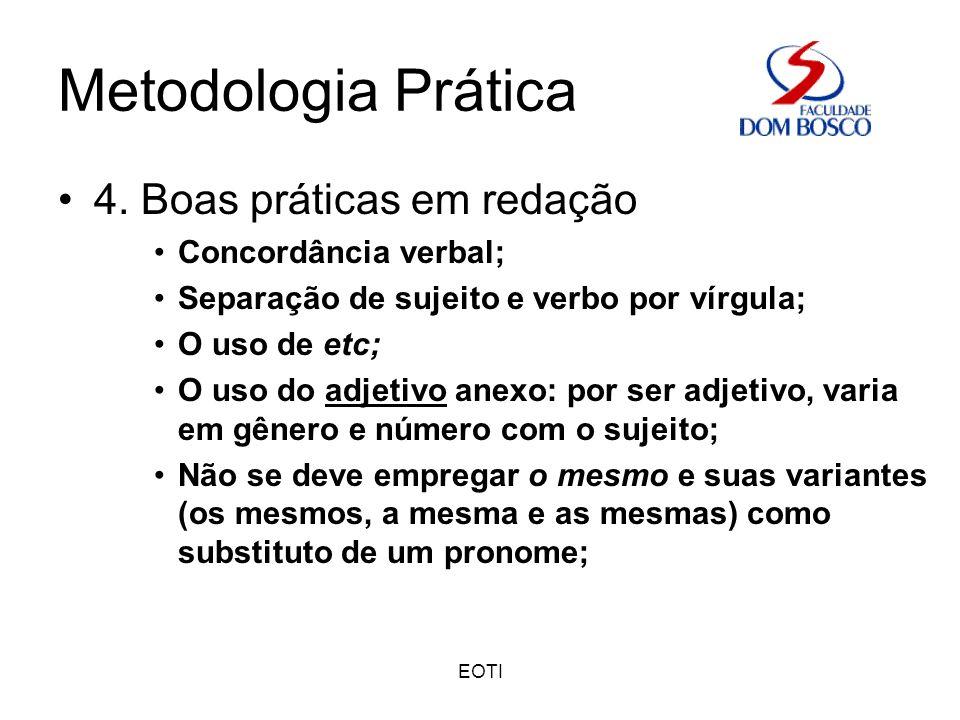 Metodologia Prática 4. Boas práticas em redação Concordância verbal;