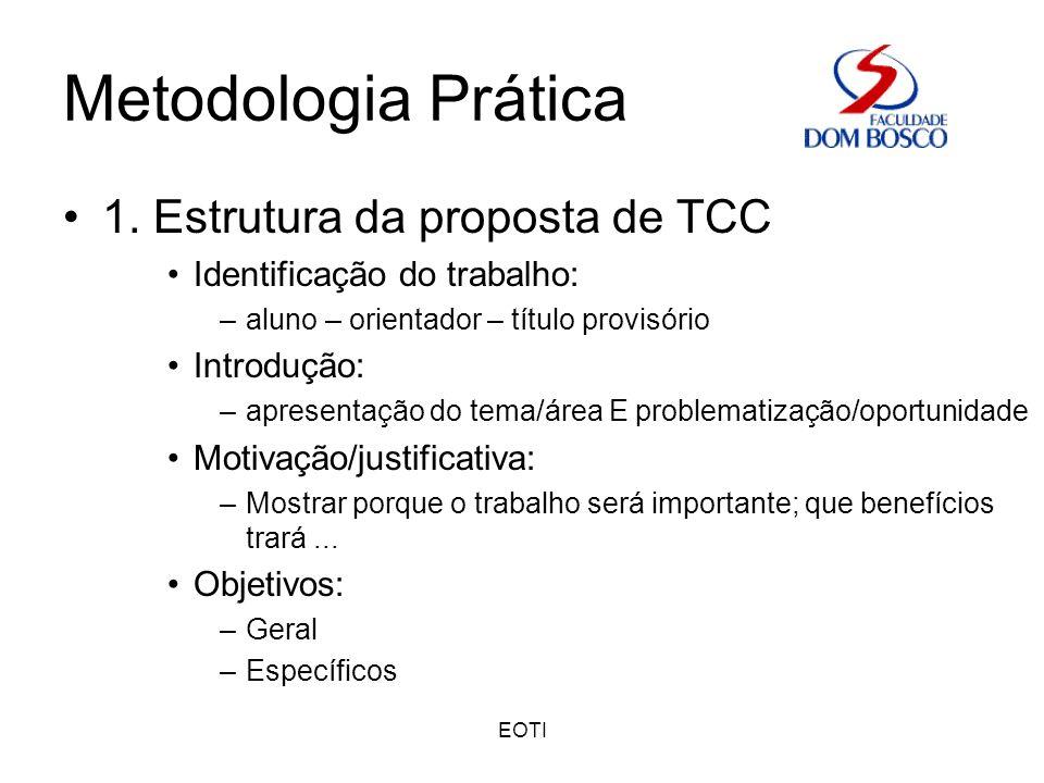 Metodologia Prática 1. Estrutura da proposta de TCC