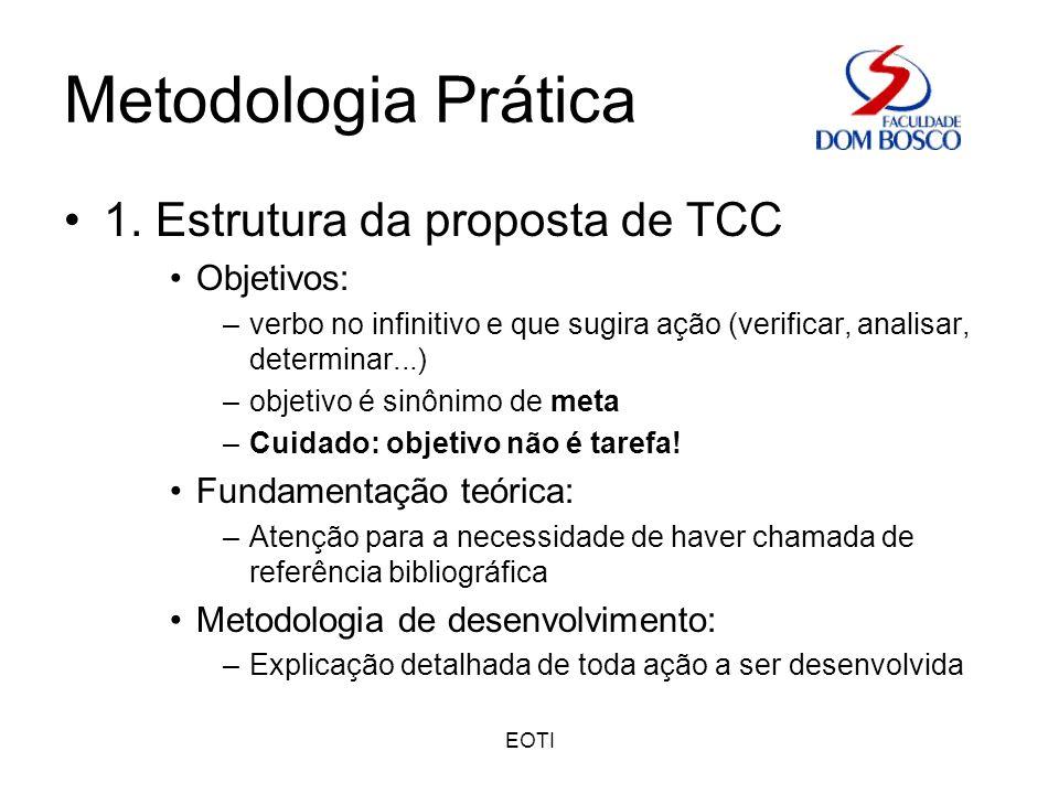 Metodologia Prática 1. Estrutura da proposta de TCC Objetivos: