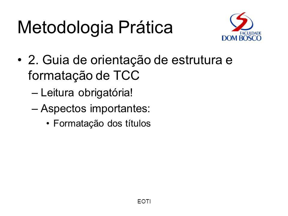 Metodologia Prática 2. Guia de orientação de estrutura e formatação de TCC. Leitura obrigatória! Aspectos importantes: