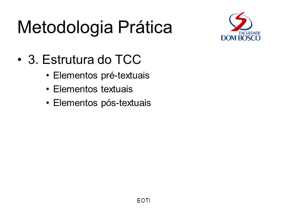 Metodologia Prática 3. Estrutura do TCC Elementos pré-textuais