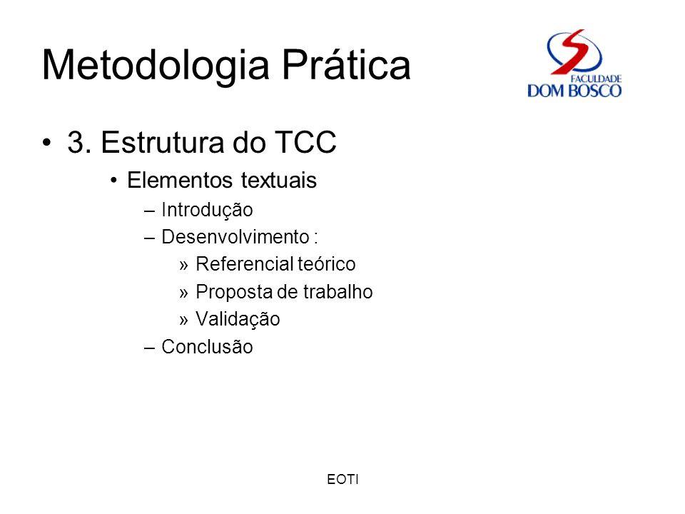 Metodologia Prática 3. Estrutura do TCC Elementos textuais Introdução