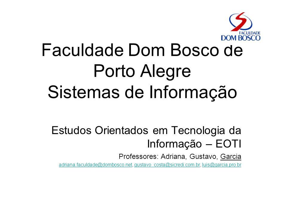 Faculdade Dom Bosco de Porto Alegre Sistemas de Informação