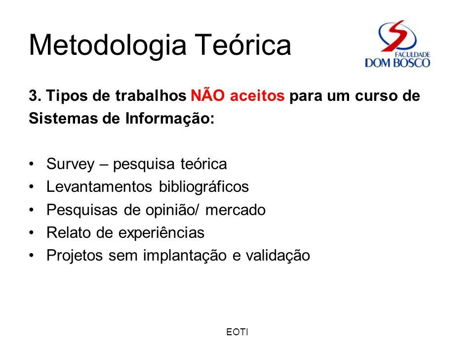 Metodologia Teórica 3. Tipos de trabalhos NÃO aceitos para um curso de