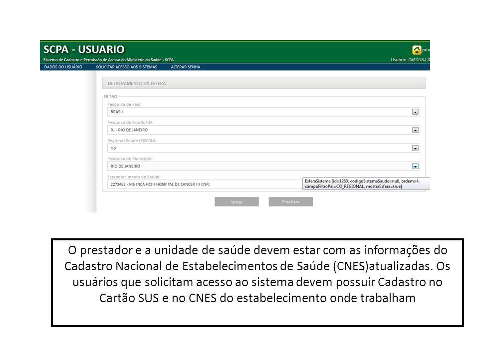 O prestador e a unidade de saúde devem estar com as informações do Cadastro Nacional de Estabelecimentos de Saúde (CNES)atualizadas.
