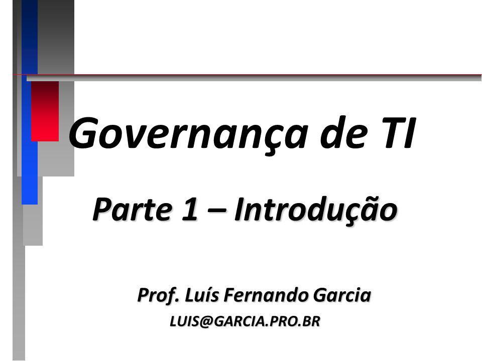 Parte 1 – Introdução Prof. Luís Fernando Garcia LUIS@GARCIA.PRO.BR