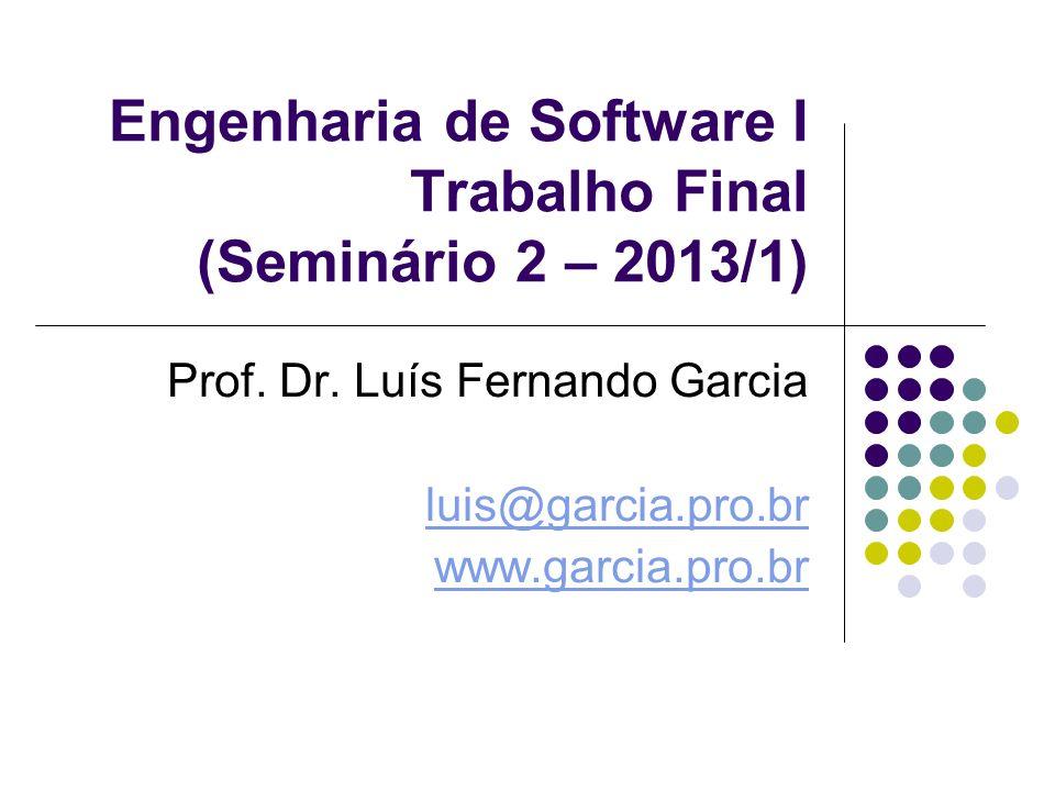 Engenharia de Software I Trabalho Final (Seminário 2 – 2013/1)