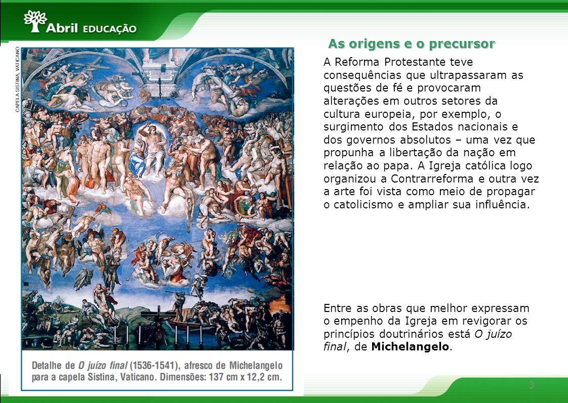 As origens e o precursor