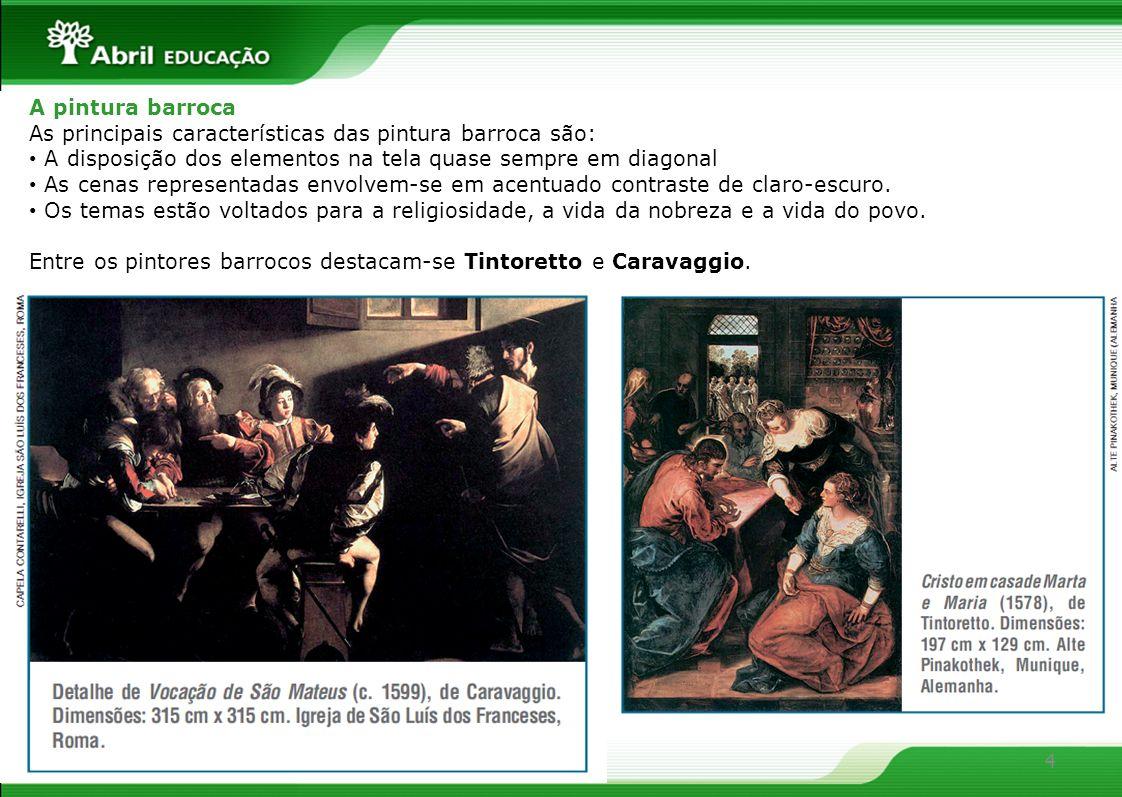 A pintura barroca As principais características das pintura barroca são: A disposição dos elementos na tela quase sempre em diagonal.