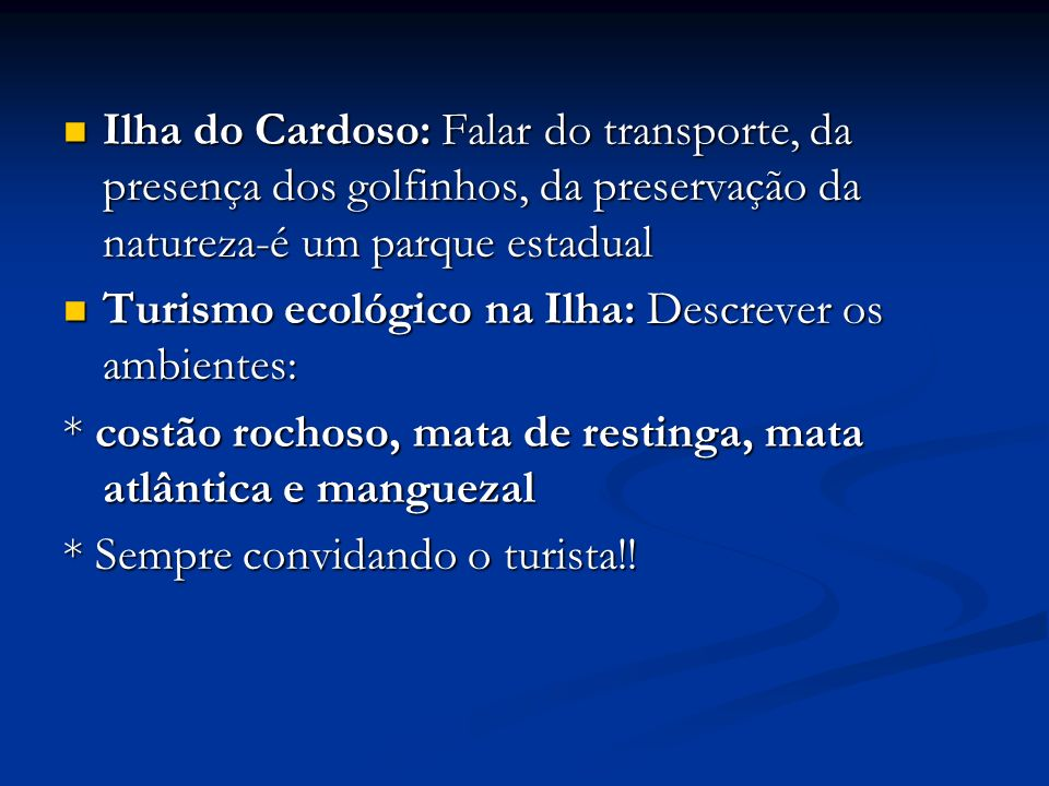 Ilha do Cardoso: Falar do transporte, da presença dos golfinhos, da preservação da natureza-é um parque estadual