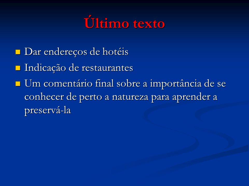 Último texto Dar endereços de hotéis Indicação de restaurantes