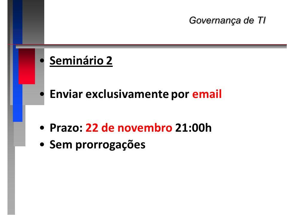 Governança de TI Seminário 2 Enviar exclusivamente por email