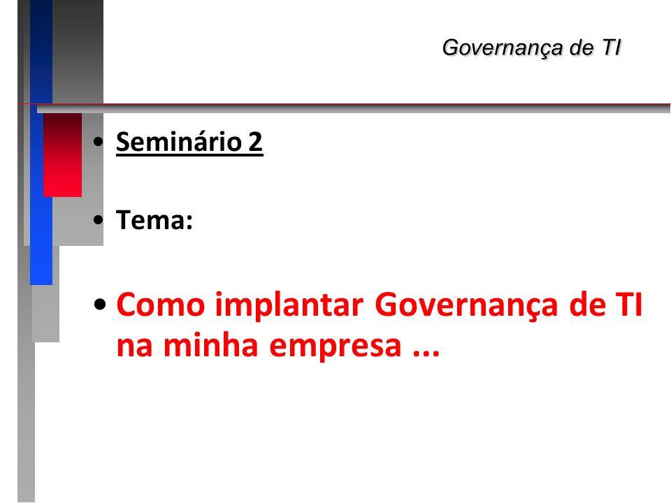 Como implantar Governança de TI na minha empresa ...