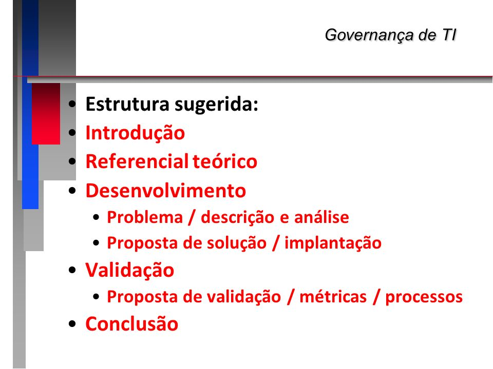 Governança de TI Estrutura sugerida: Introdução Referencial teórico