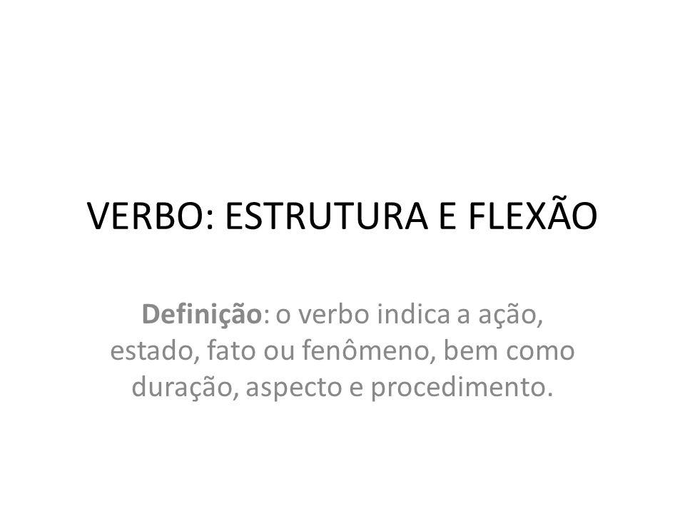 VERBO: ESTRUTURA E FLEXÃO