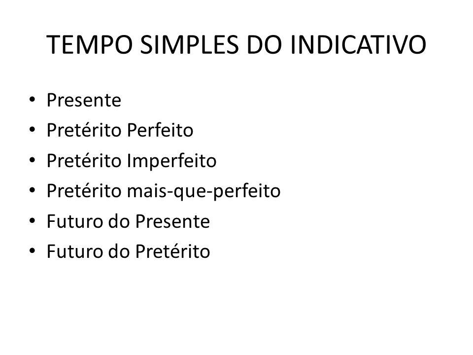 TEMPO SIMPLES DO INDICATIVO
