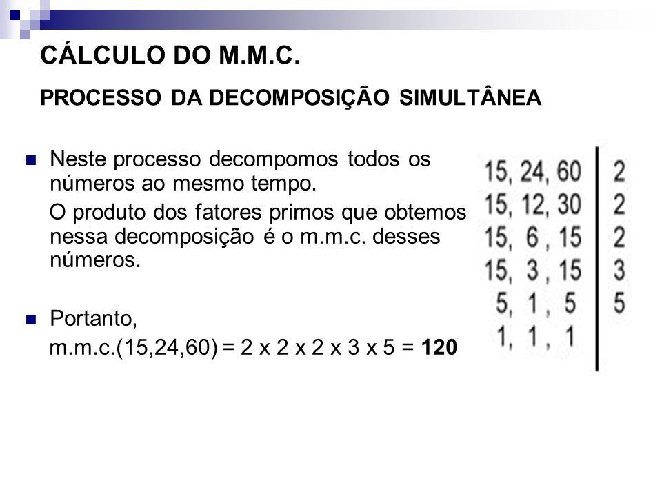 CÁLCULO DO M.M.C. PROCESSO DA DECOMPOSIÇÃO SIMULTÂNEA
