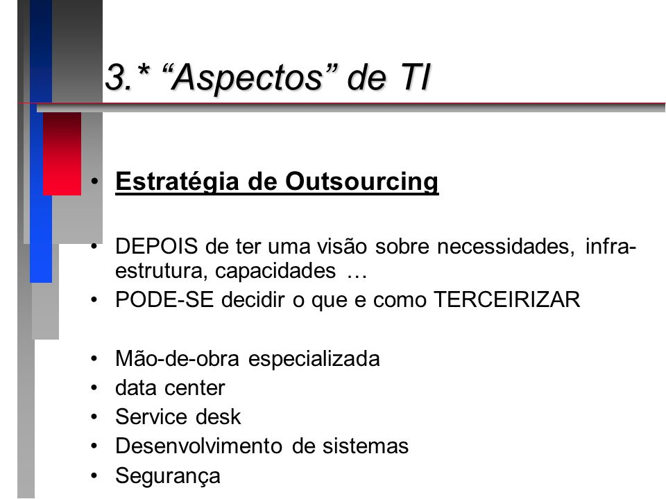 3.* Aspectos de TI Estratégia de Outsourcing