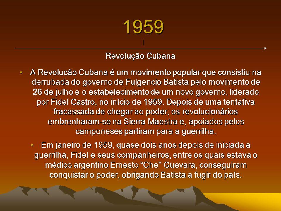 1959 | Revolução Cubana.