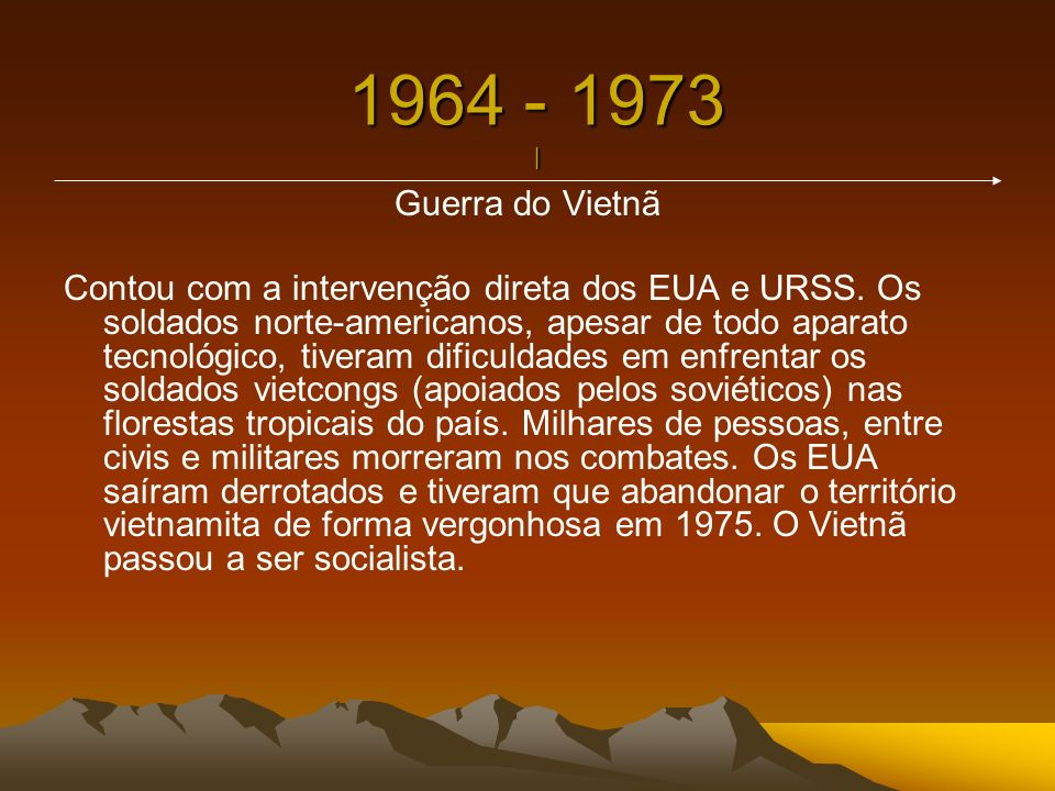 1964 - 1973 | Guerra do Vietnã.