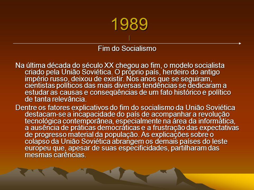 1989 | Fim do Socialismo.