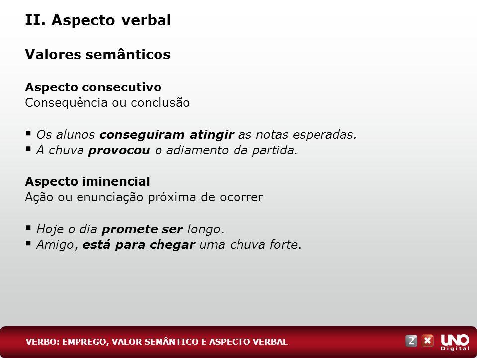 II. Aspecto verbal Valores semânticos Aspecto consecutivo