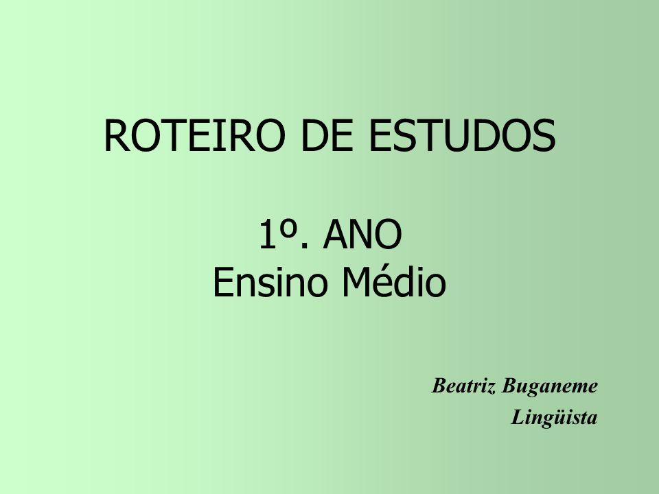 ROTEIRO DE ESTUDOS 1º. ANO Ensino Médio