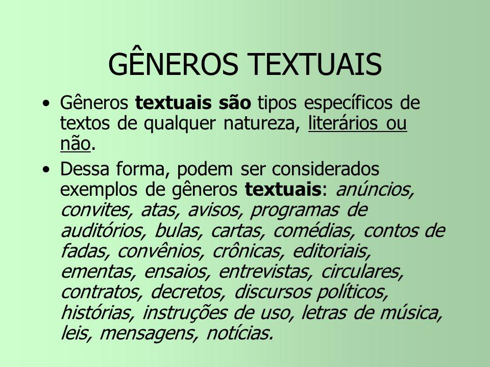 GÊNEROS TEXTUAISGêneros textuais são tipos específicos de textos de qualquer natureza, literários ou não.