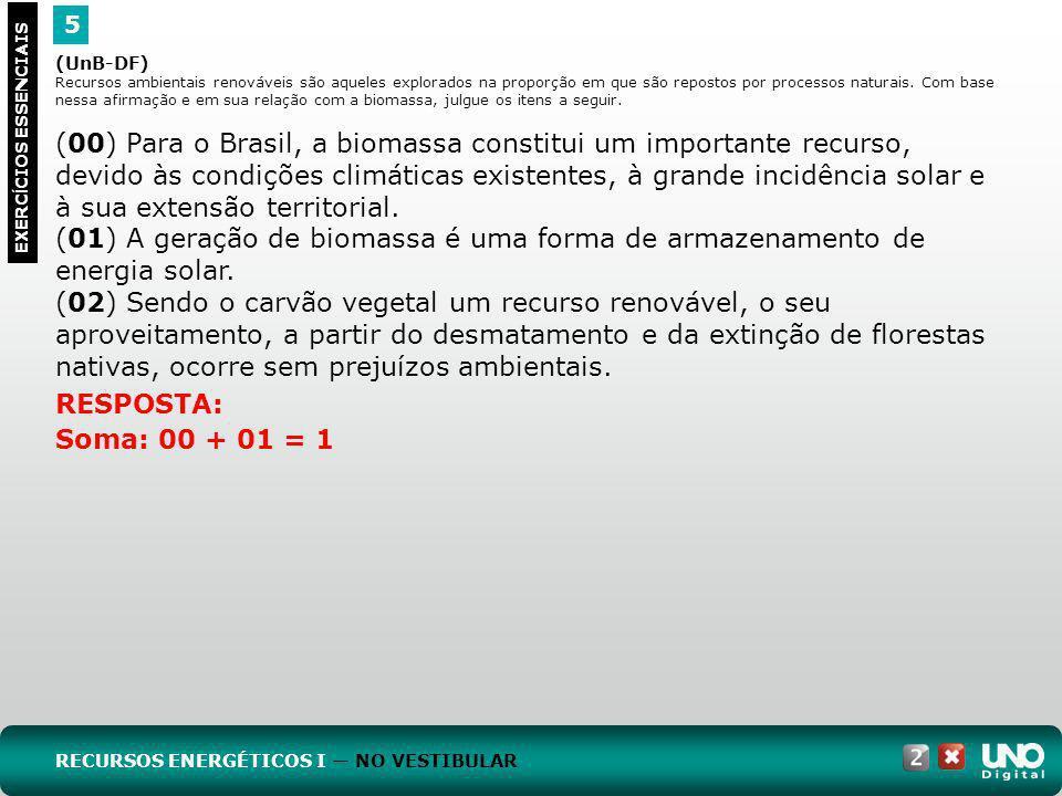 (00) Para o Brasil, a biomassa constitui um importante recurso,