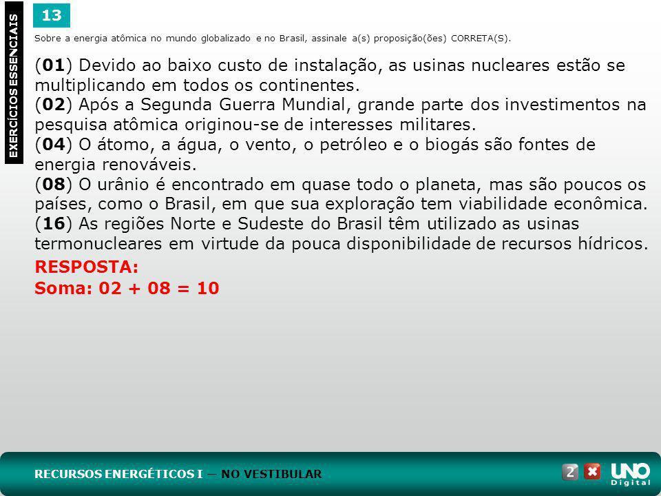Geo-cad-2-top-4- 3 Prova 13. Sobre a energia atômica no mundo globalizado e no Brasil, assinale a(s) proposição(ões) CORRETA(S).