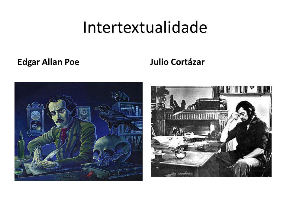 Intertextualidade Edgar Allan Poe Julio Cortázar