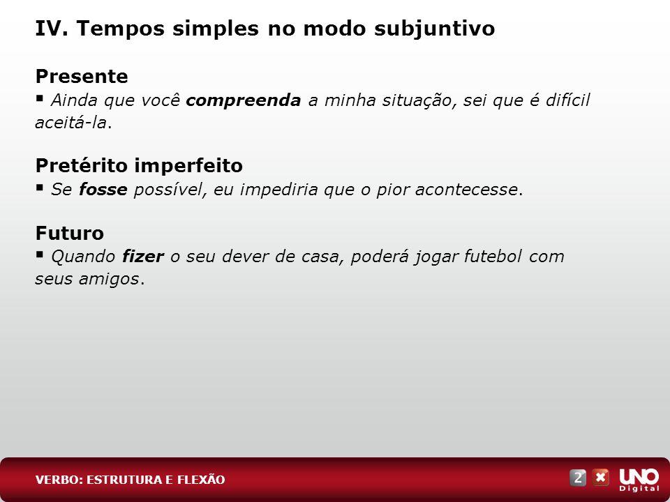 IV. Tempos simples no modo subjuntivo