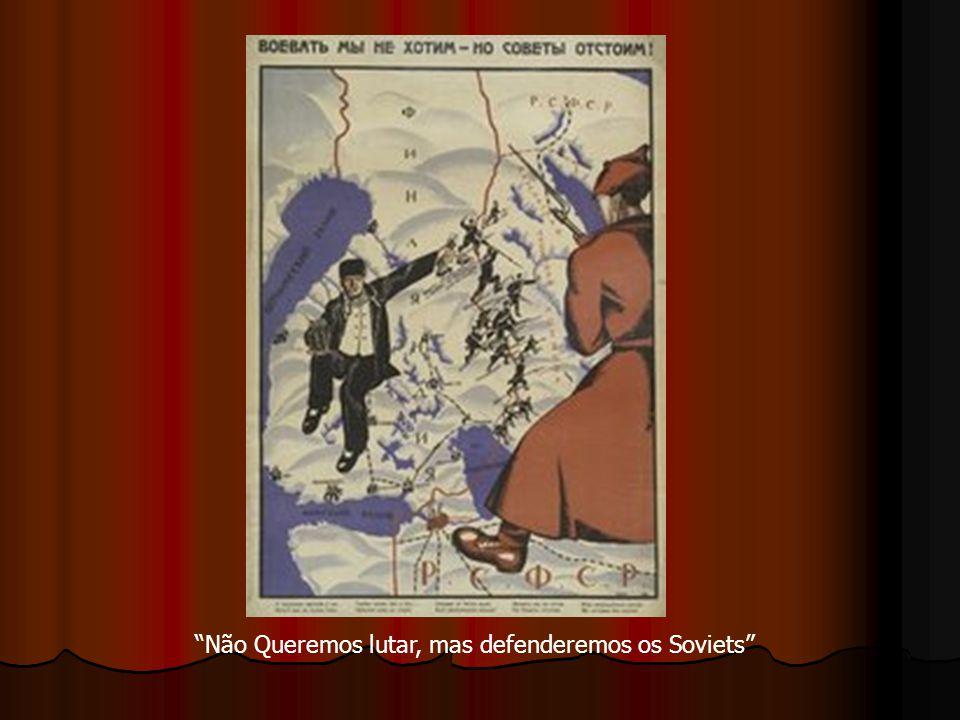 Não Queremos lutar, mas defenderemos os Soviets
