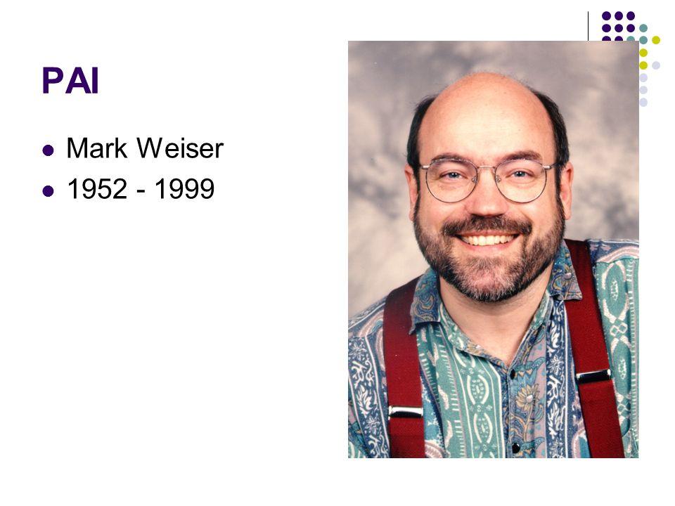 PAI Mark Weiser 1952 - 1999